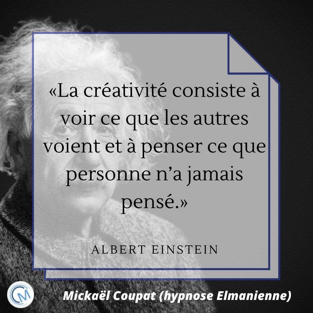 """Citation d'Albert Einstein : """"La créativité consiste à voir ce que les autres voient et à penser ce que personne n'a jamais pensé."""""""